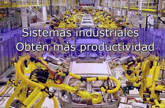 sistemas industriales productividad