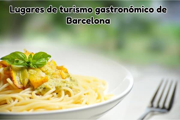 lugares de turismo gastronomico en barcelona